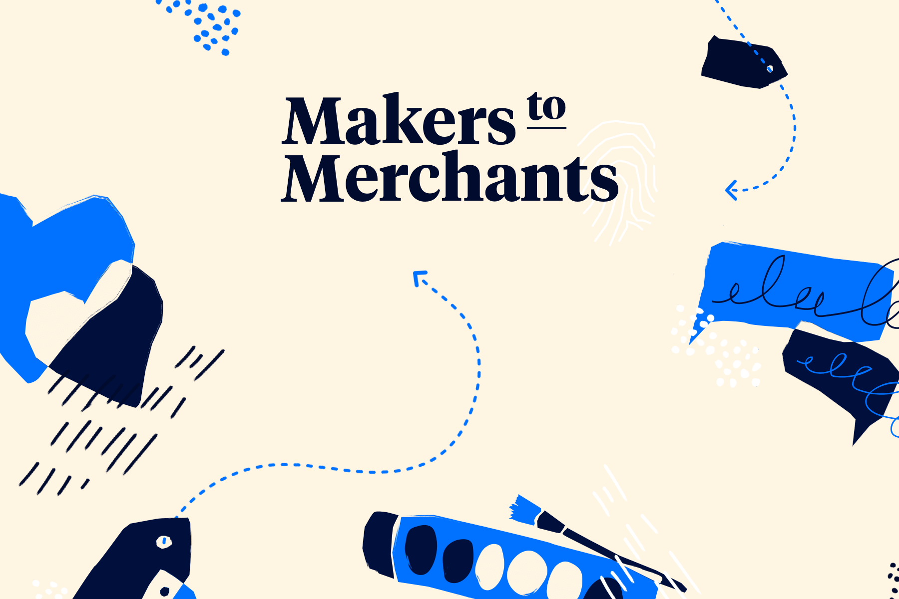 Announcing Makers to Merchants: An Event Series Celebrating Our Community of Makers